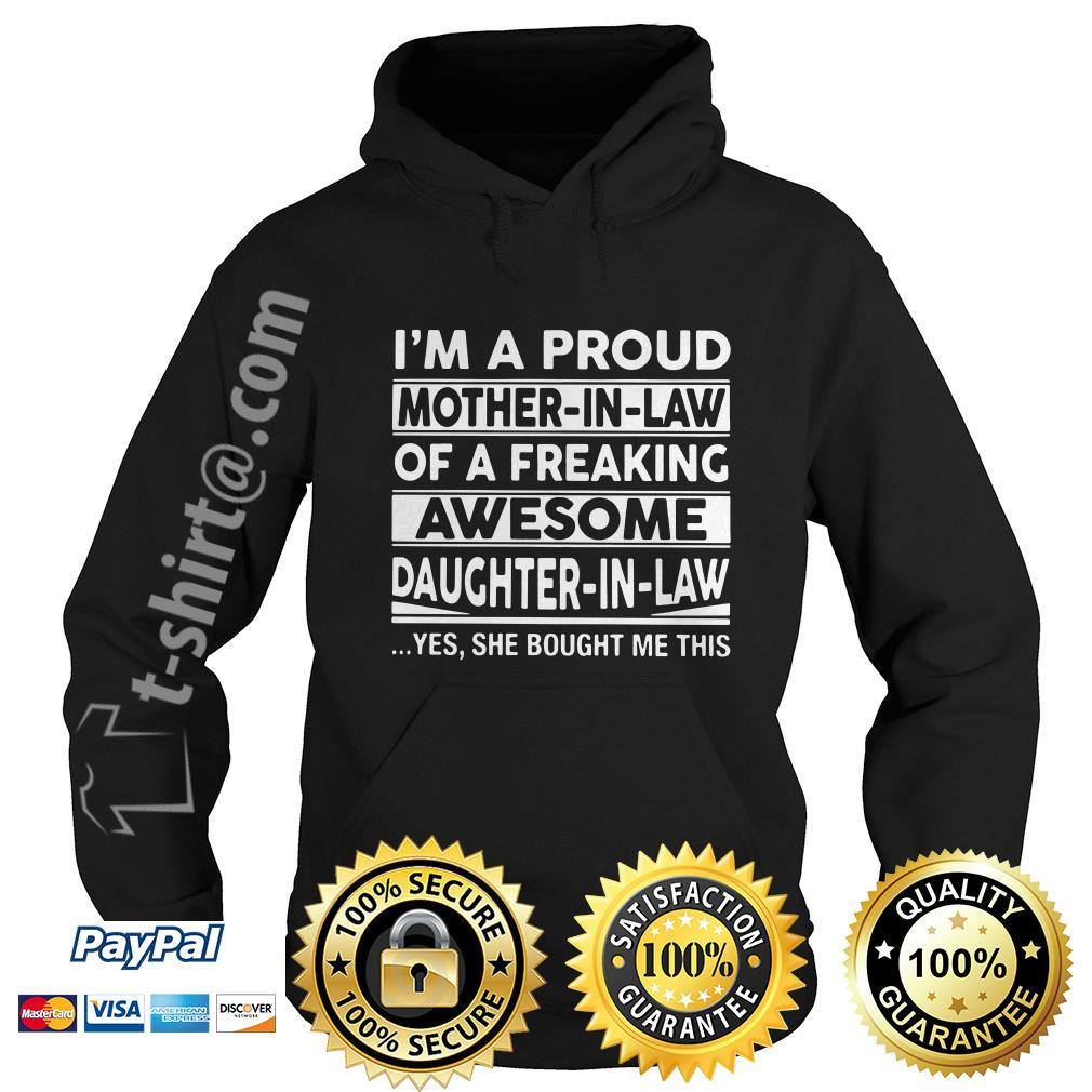 I'm a proud mother in law of a freaking awesome daughter in law Hoodie