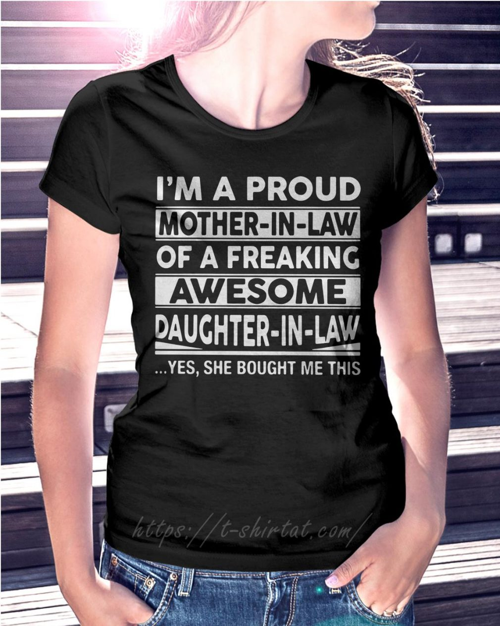 I'm a proud mother in law of a freaking awesome daughter in law T-shirt