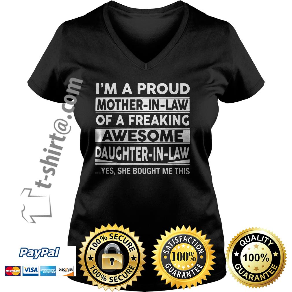 I'm a proud mother in law of a freaking awesome daughter in law V-neck T-shirt