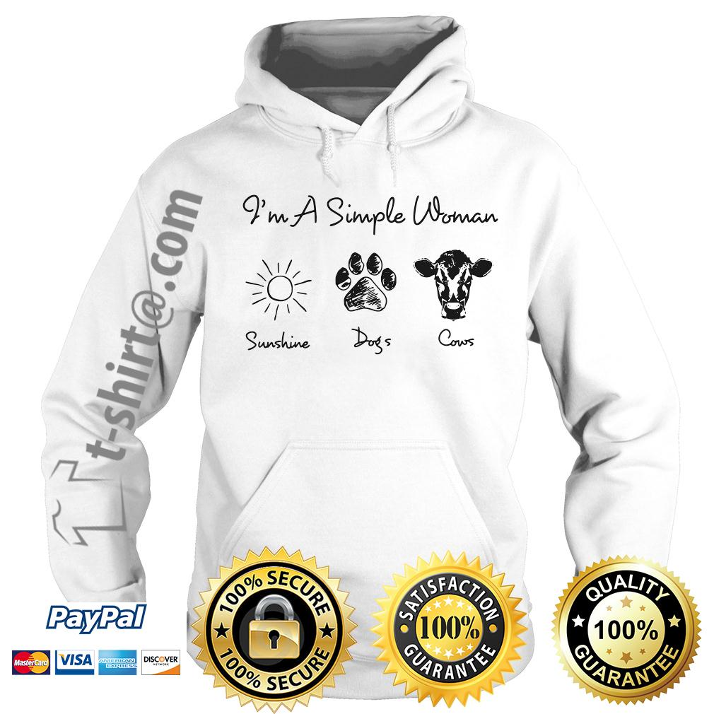 I'm a simple woman I like sunshine paw dogs and cows Hoodie