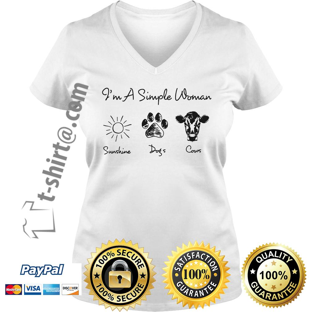 I'm a simple woman I like sunshine paw dogs and cows V-neck T-shirt