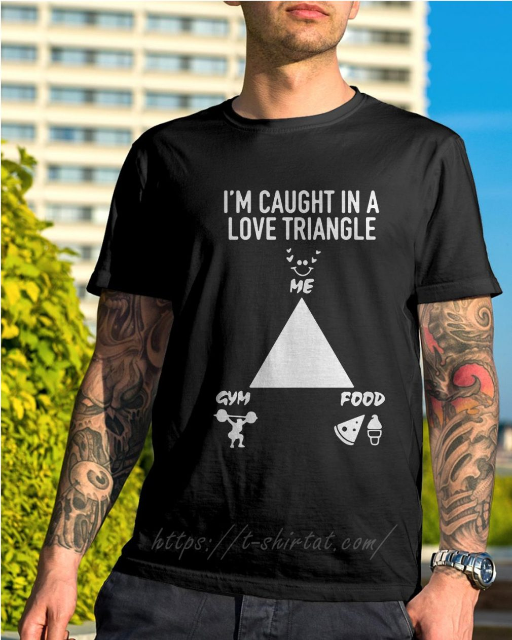 I'm caught in a love triangle me gym food shirt
