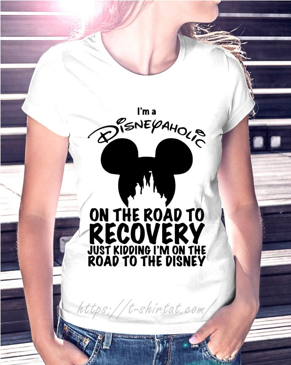 I'm a Disneyaholic on the road to recovery just kidding I'm Disney Ladies Tee