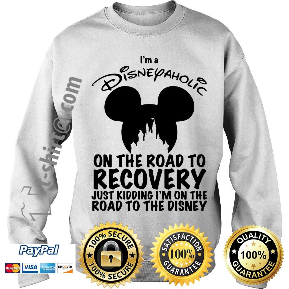 I'm a Disneyaholic on the road to recovery just kidding I'm Disney Sweater