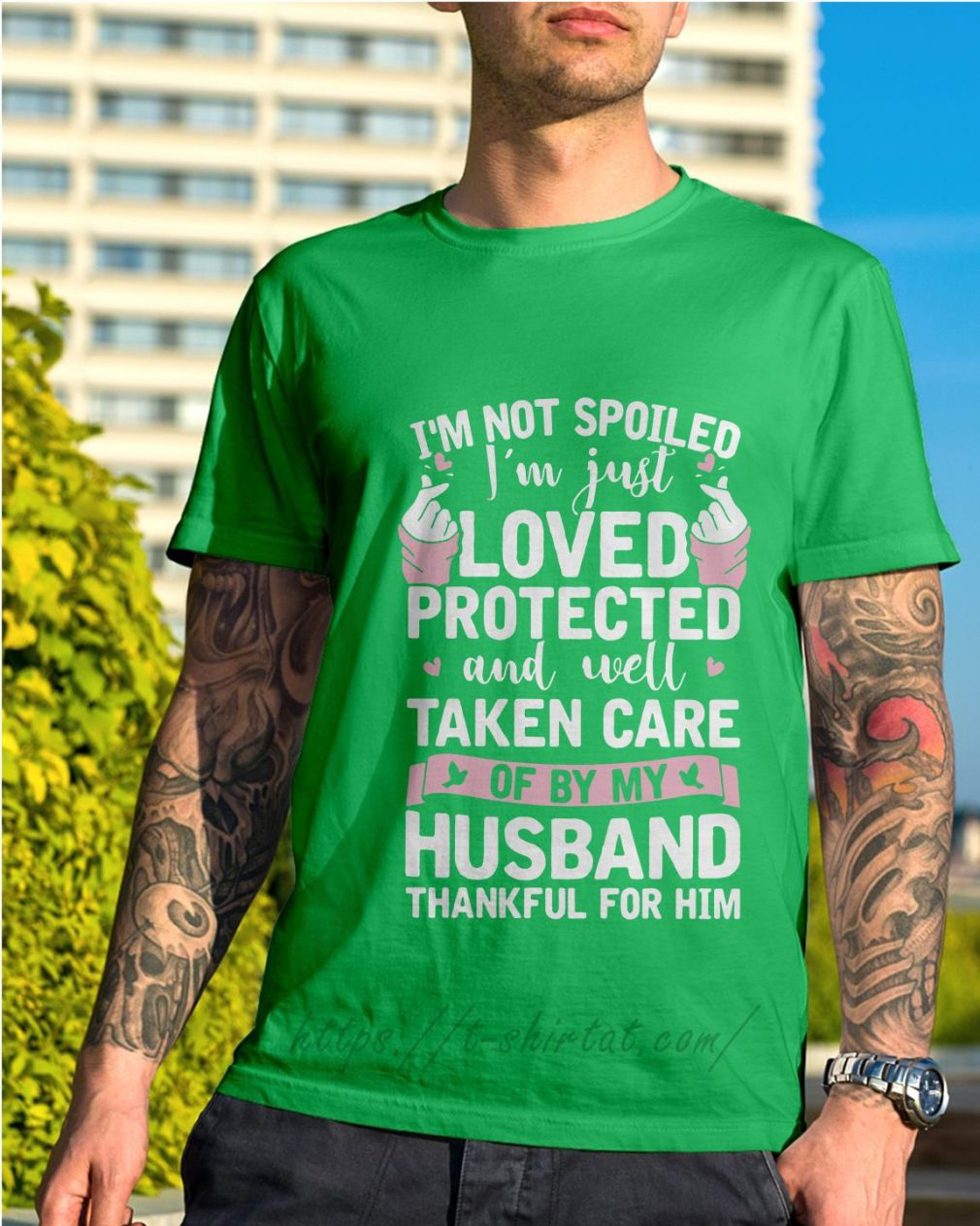 I'm not spoiled I'm just loved protected and well taken care shirt