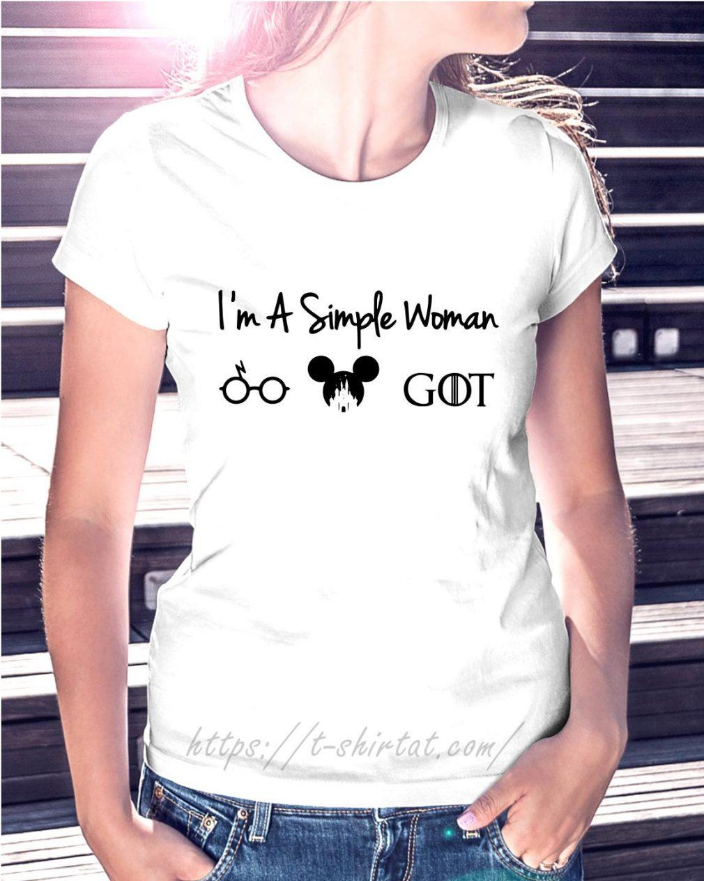 I'm a simple woman I like Harry Potter Walt Disney and GOT Ladies Tee