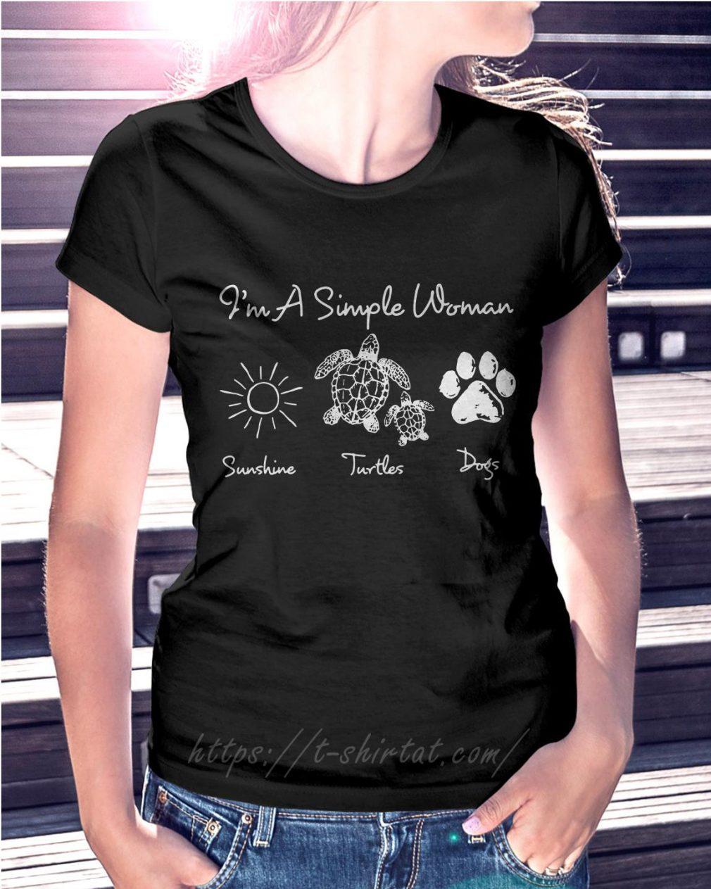 I'm a simple woman I like sunshine turtles dogs paw Ladies Tee