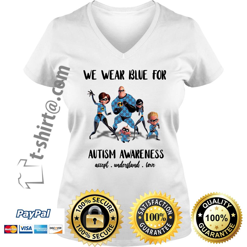 Incredible family we wear blue for Autism awareness accept understand love V-neck T-shirt