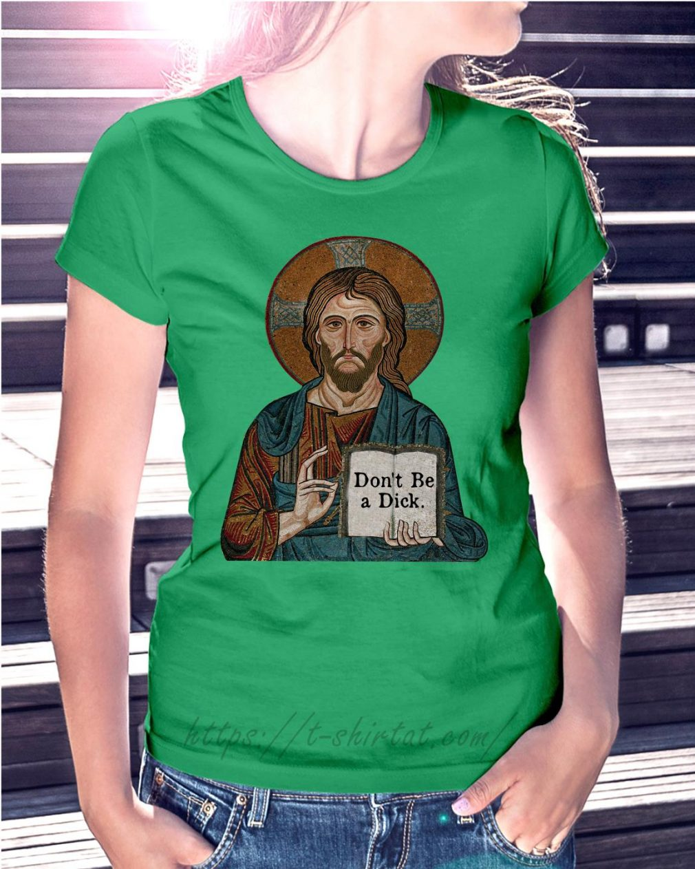 Jesus don't be a dick Ladies Tee green