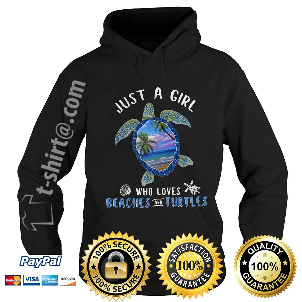 Just a girl who loves beaches and turtles Hoodie