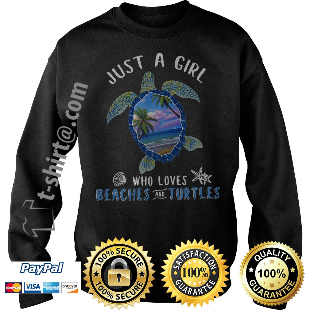 Just a girl who loves beaches and turtles Sweater
