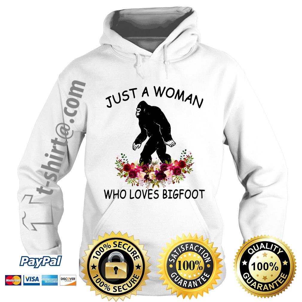 Just a woman who loves bigfoot flower Hoodie