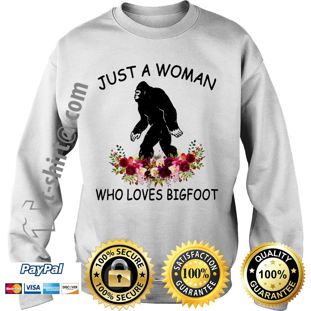 Just a woman who loves bigfoot flower Sweater