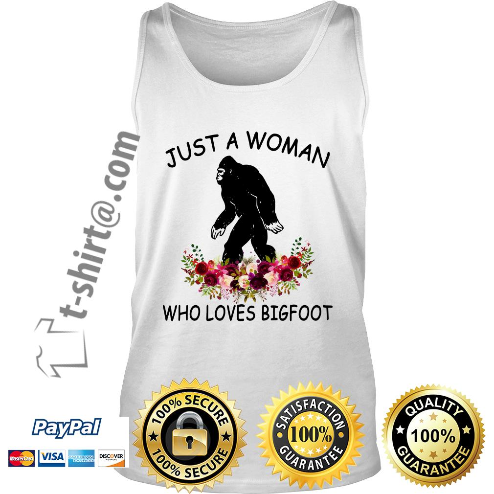 Just a woman who loves bigfoot flower Tank top