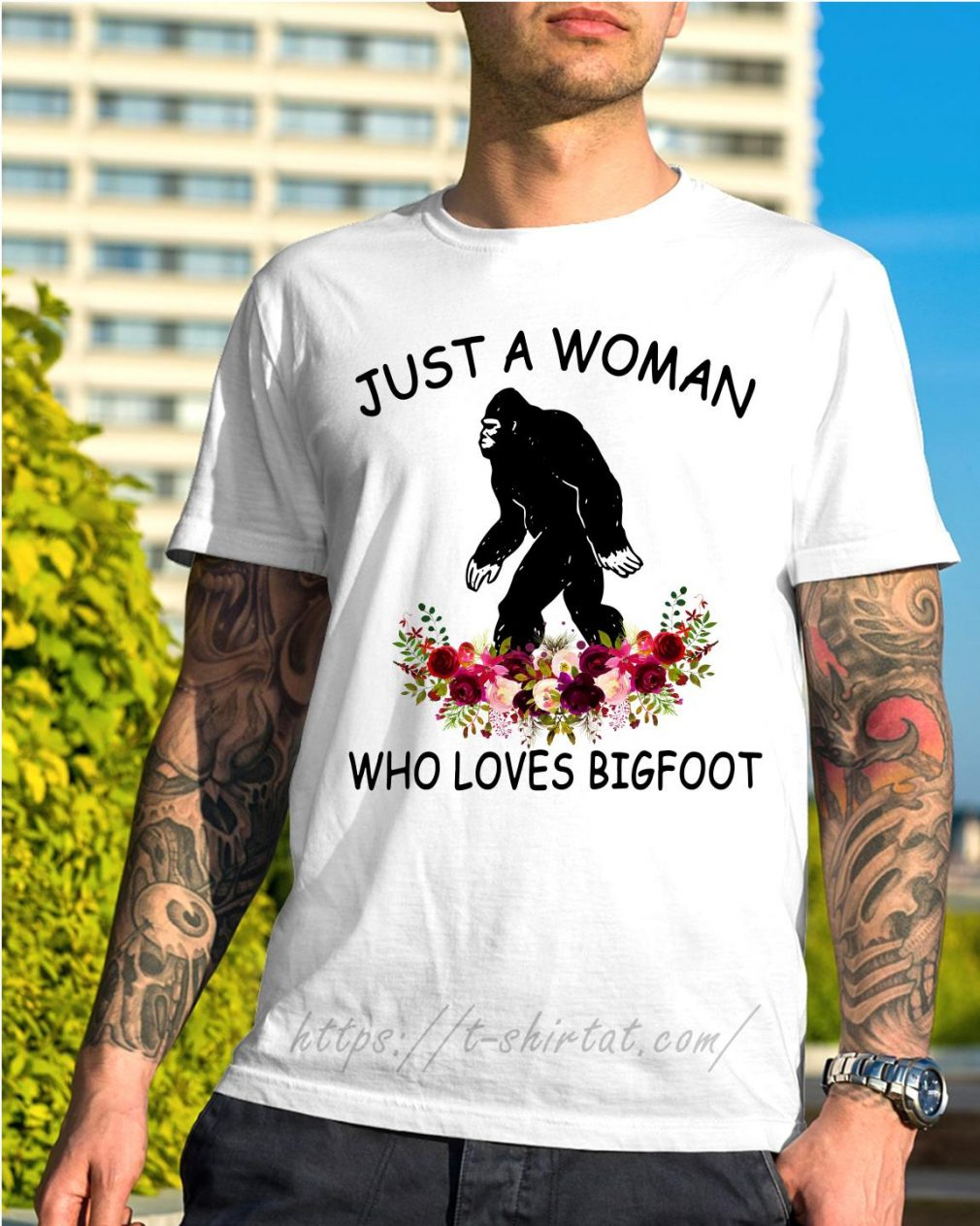 Just a woman who loves bigfoot flower shirt
