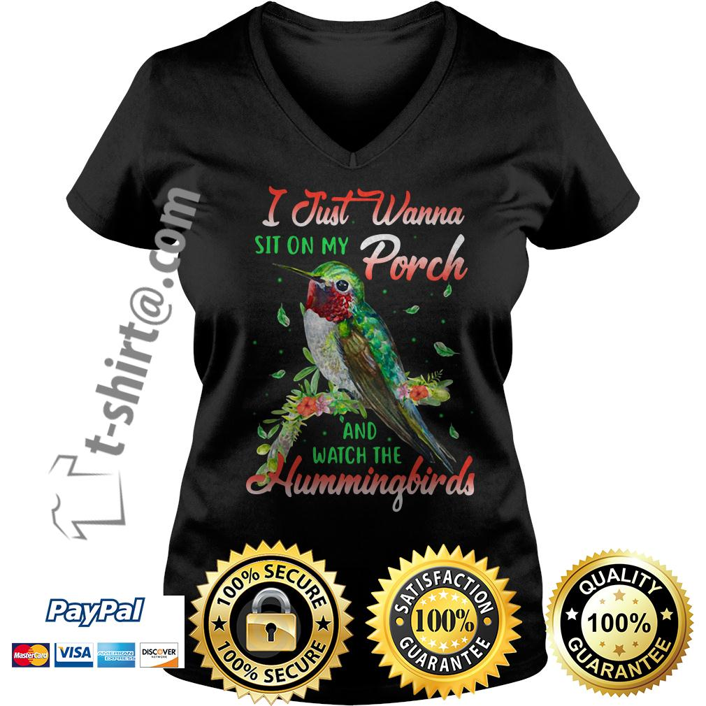 I just wanna sit on my porch and watch the Hummingbirds V-neck T-shirt