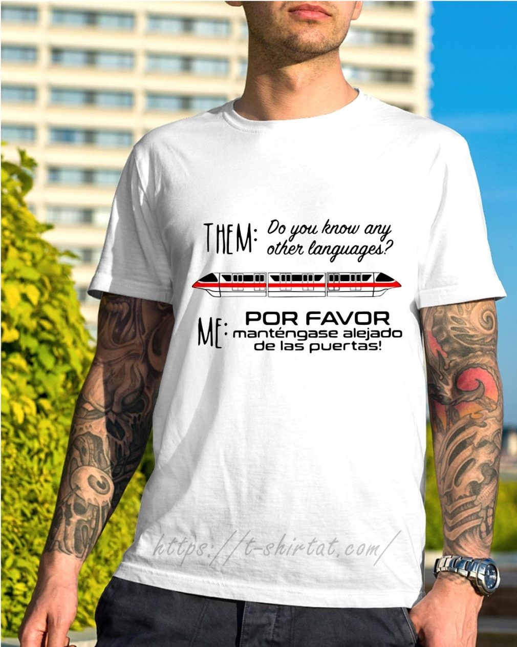Them do you know any other languages Me por favor mantengase shirt