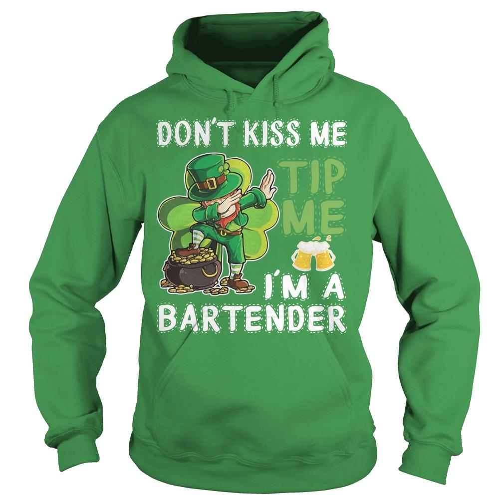 Leprechaun dabbing Don't kiss me tip me I'm a bartender Hoodie