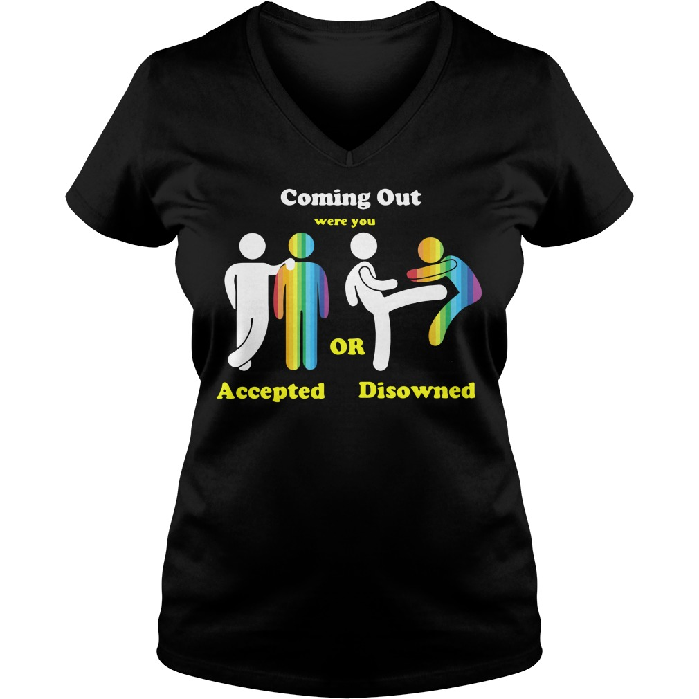 LGBT coming out were you accepted or disowned V-neck T-shirt