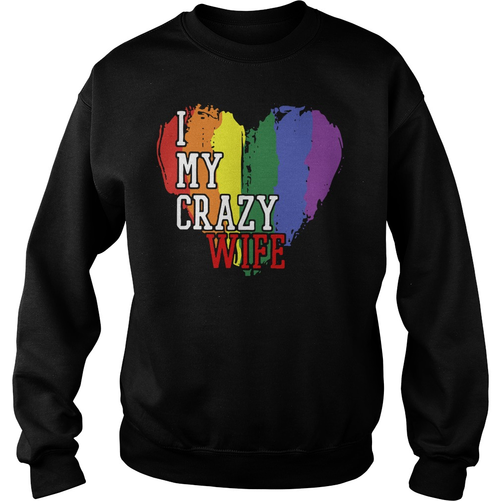 LGBT I love my crazy wife Sweater