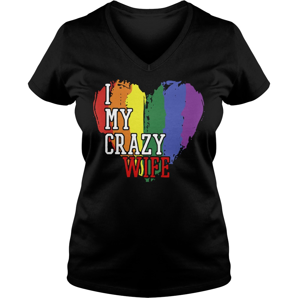 LGBT I love my crazy wife V-neck T-shirt