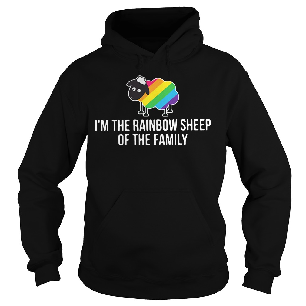 LGBT I'm the rainbow sheep of the family Hoodie