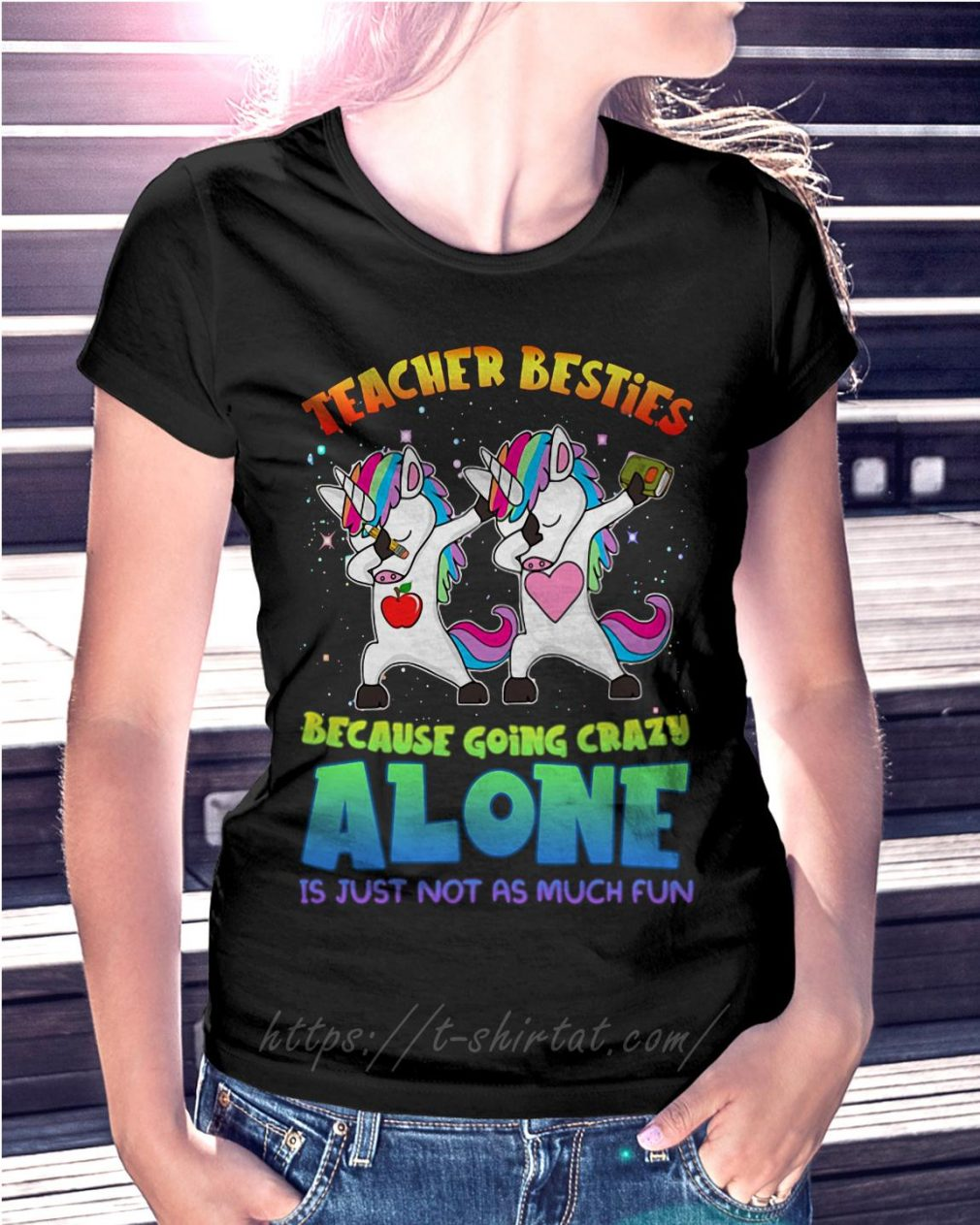 LGBT Unicorn dabbing teacher besties because going crazy alone Ladies Tee