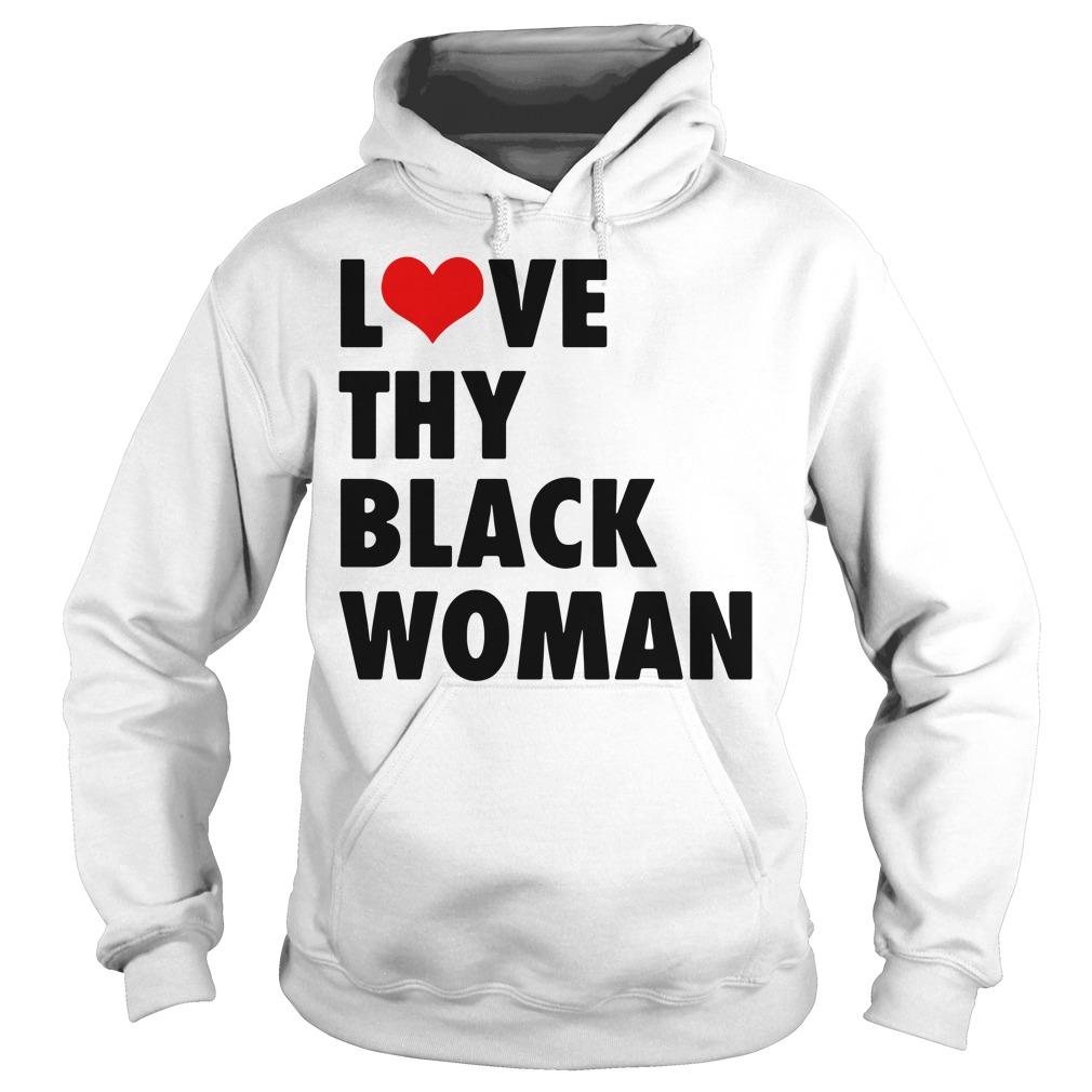 Love thy black woman Hoodie
