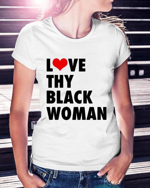 Love thy black woman Ladies Tee