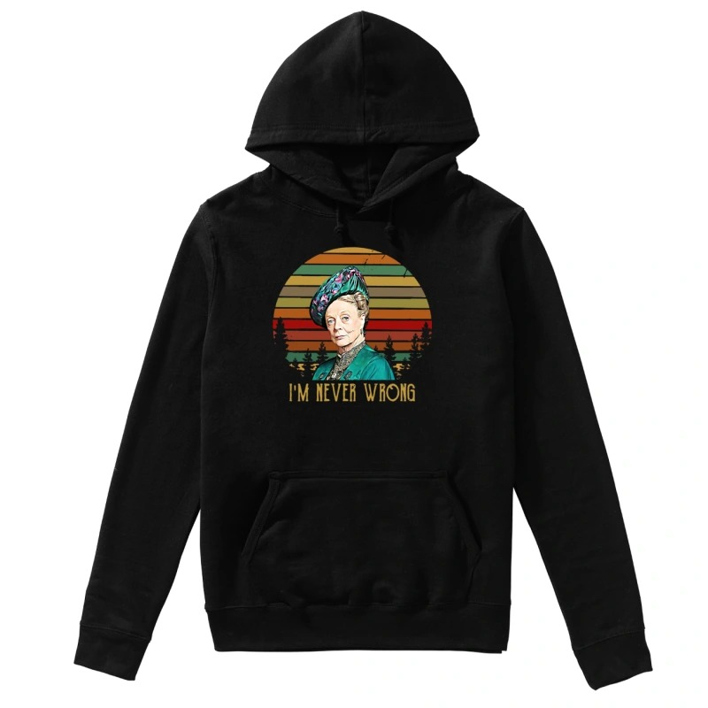Maggie Smith I'm never wrong vintage sunset Hoodie