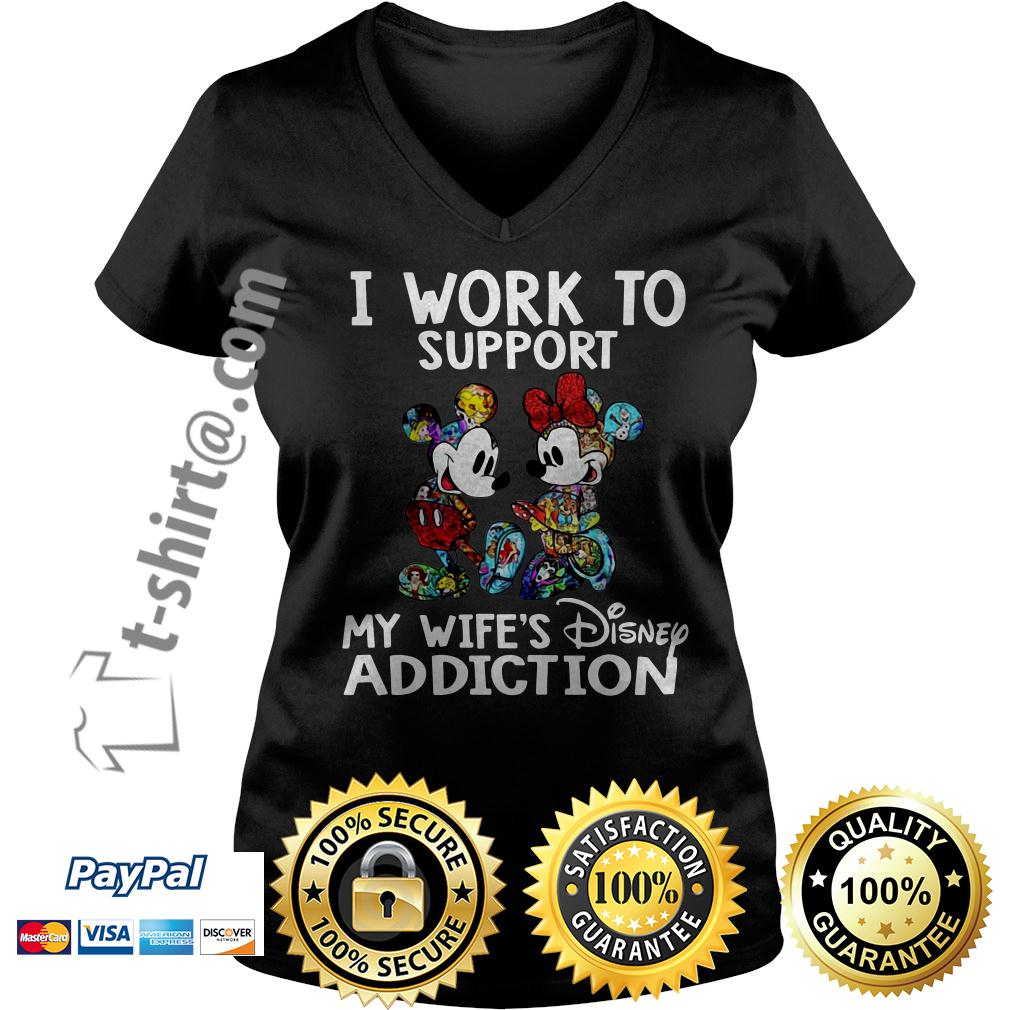 Mickey and Minnie I work to support my wife's Disney addiction V-neck T-shirt