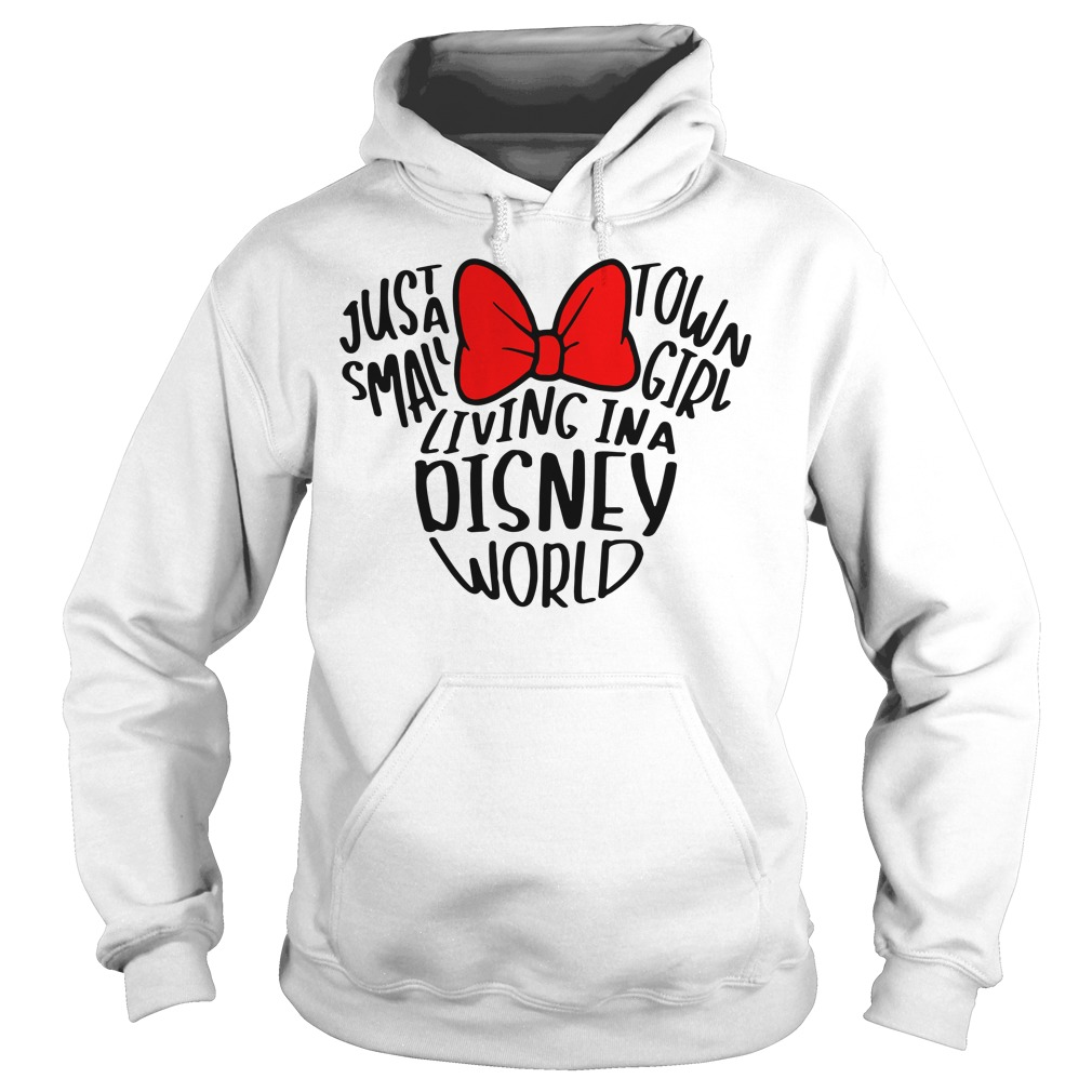 Mickey Mouse just a small town girl living in a Disney world Hoodie