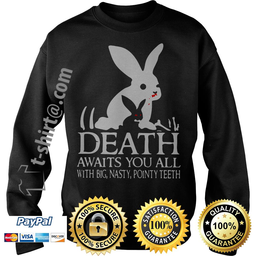 Monty Python rabbit death awaits you all with big nasty pointy teeth Sweater