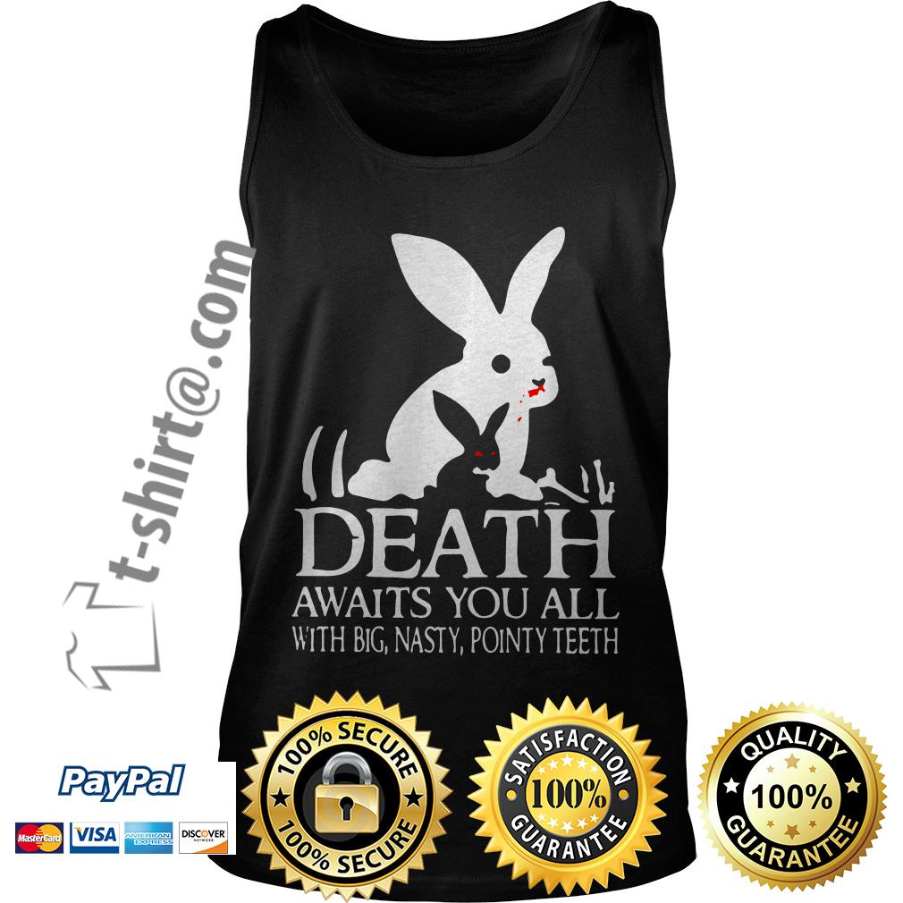 Monty Python rabbit death awaits you all with big nasty pointy teeth Tank top