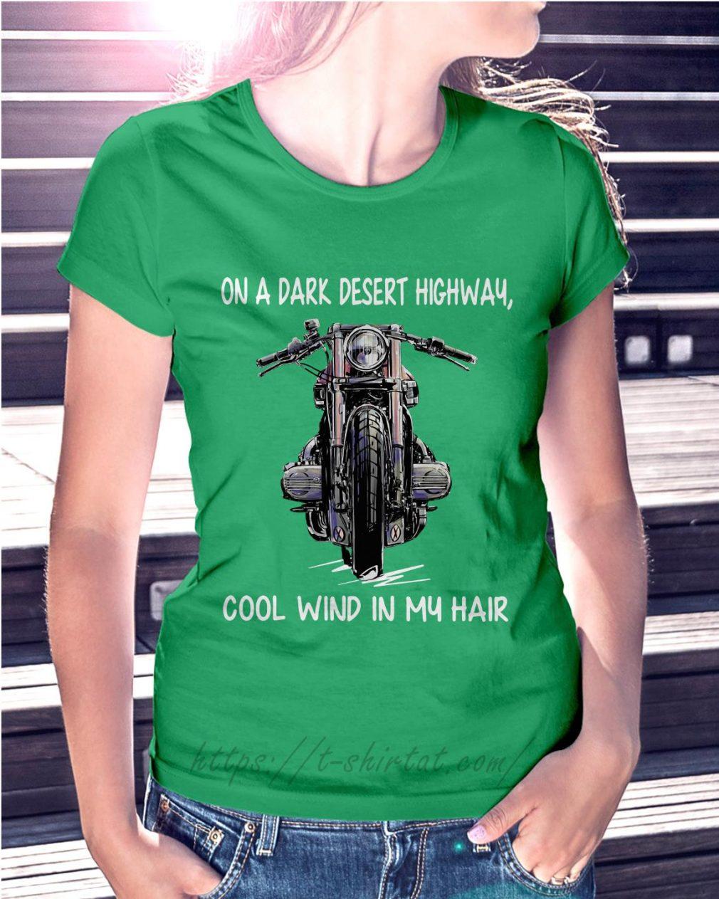 Motorcycle bike on a dark desert highway cool wind in my hair Ladies Tee green