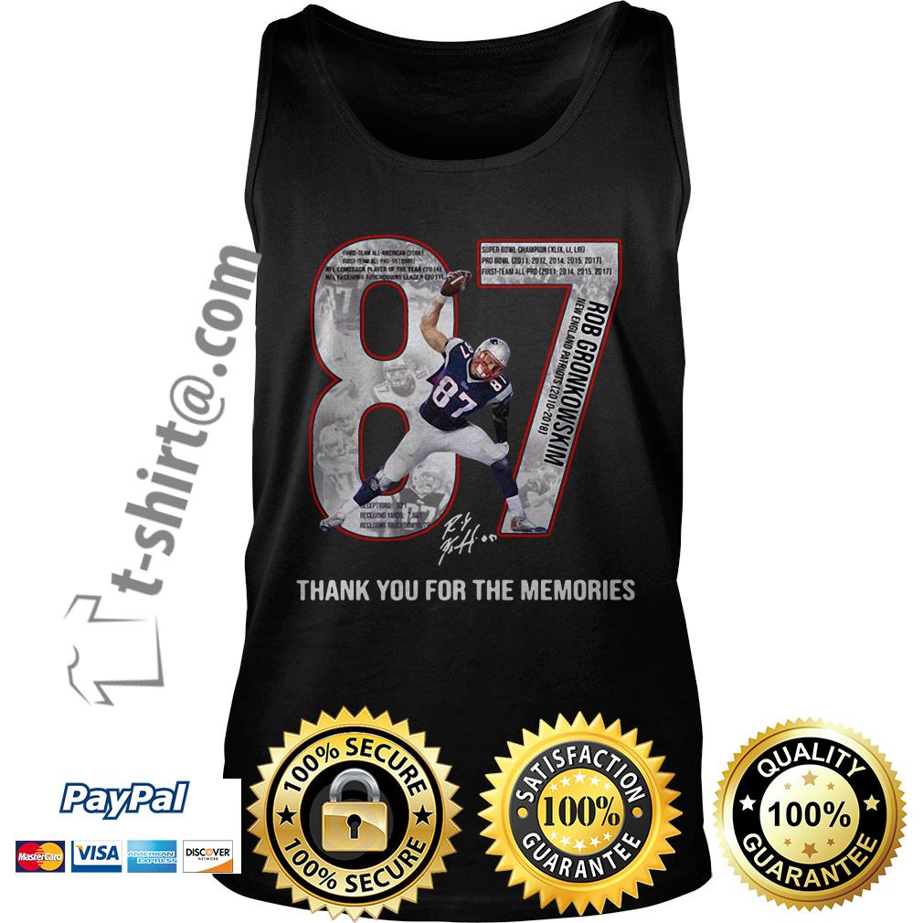 New England Patriots Rob Gronkowski 87 thank you for the memories Tank top