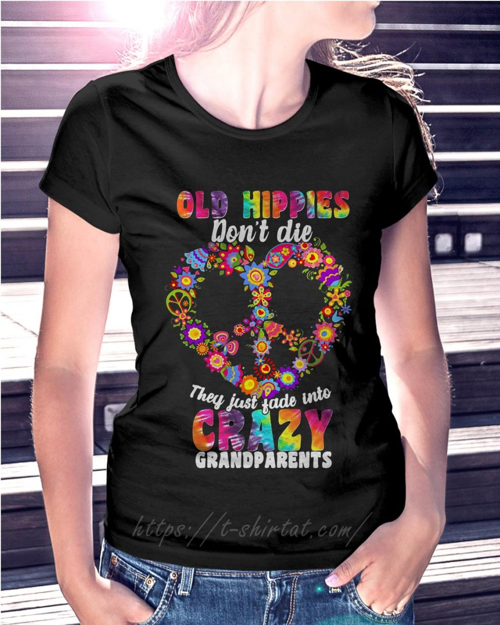 Old hippie don't die they just fade into crazy grandparents Ladies Tee