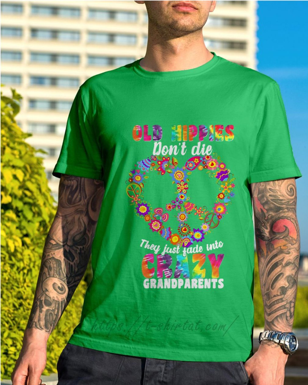 Old hippie don't die they just fade into crazy grandparents Shirt green