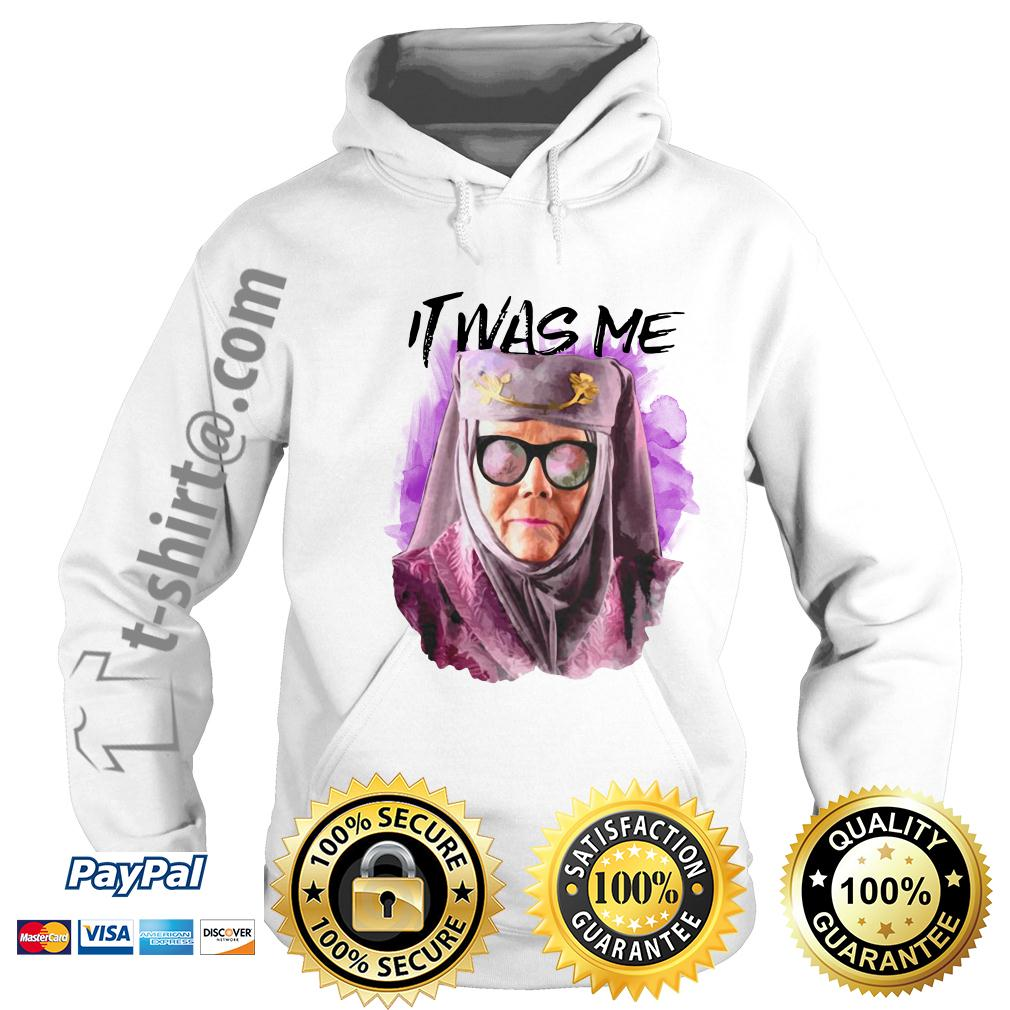Olenna Tyrell Game Of Thrones it was me Hoodie