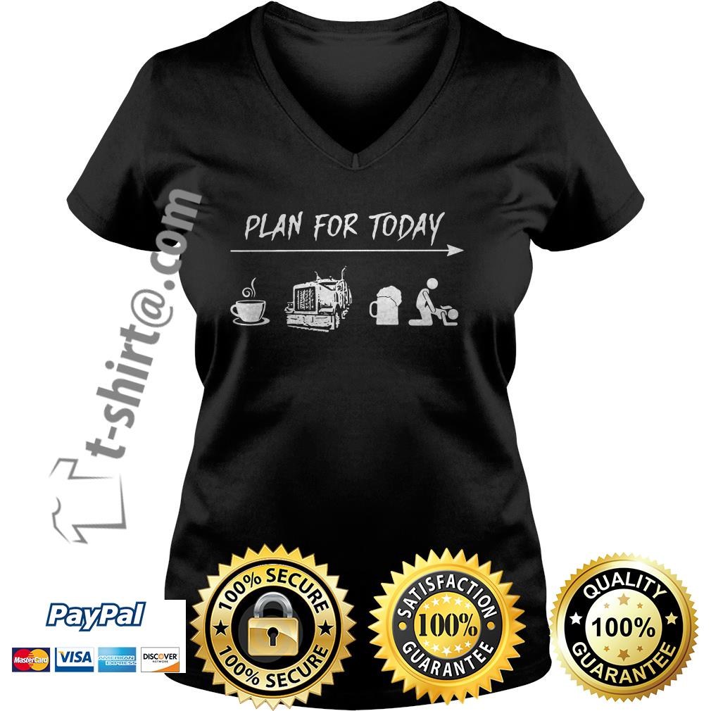Plan for today I like coffee trucker beer and sex V-neck T-shirt