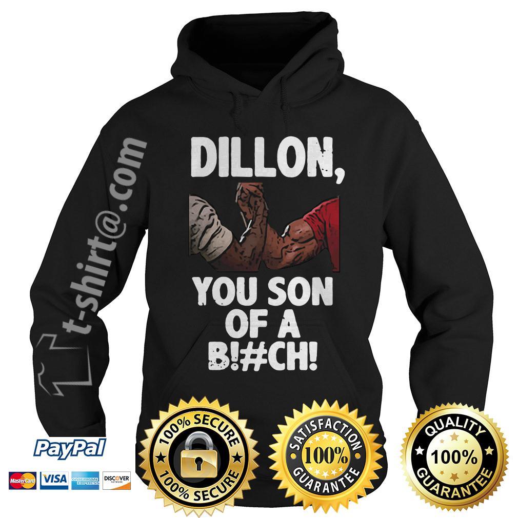 Predator Dillon you son of a bitch Hoodie