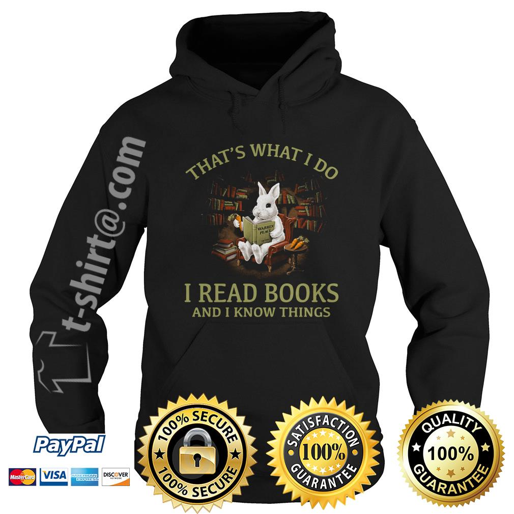 Rabbit that's what I do I read books and I know things Hoodie