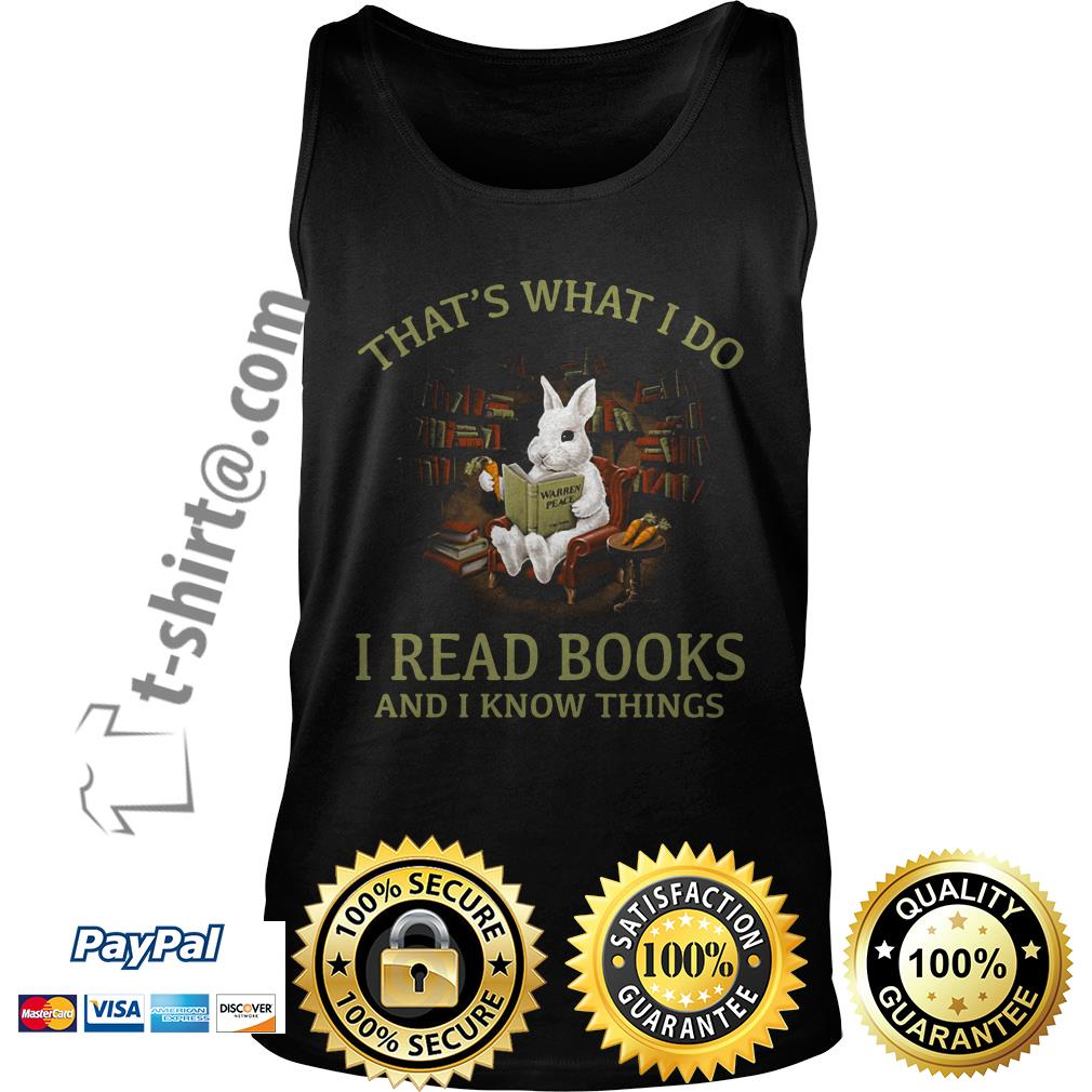 Rabbit that's what I do I read books and I know things Tank top