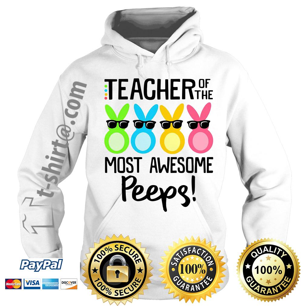 Rabbits teacher of the most awesome peeps Hoodie