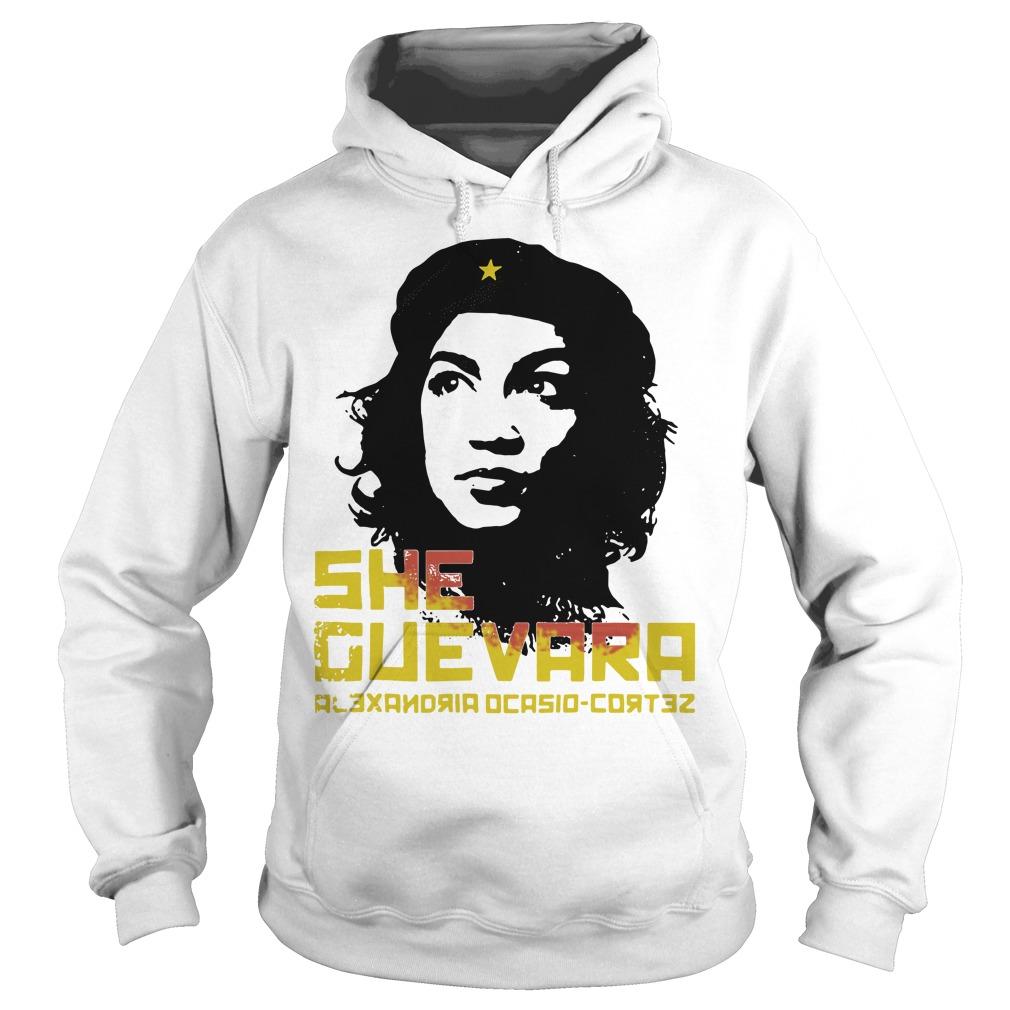 She Guevara Alexandria Ocasio Cortez Hoodie