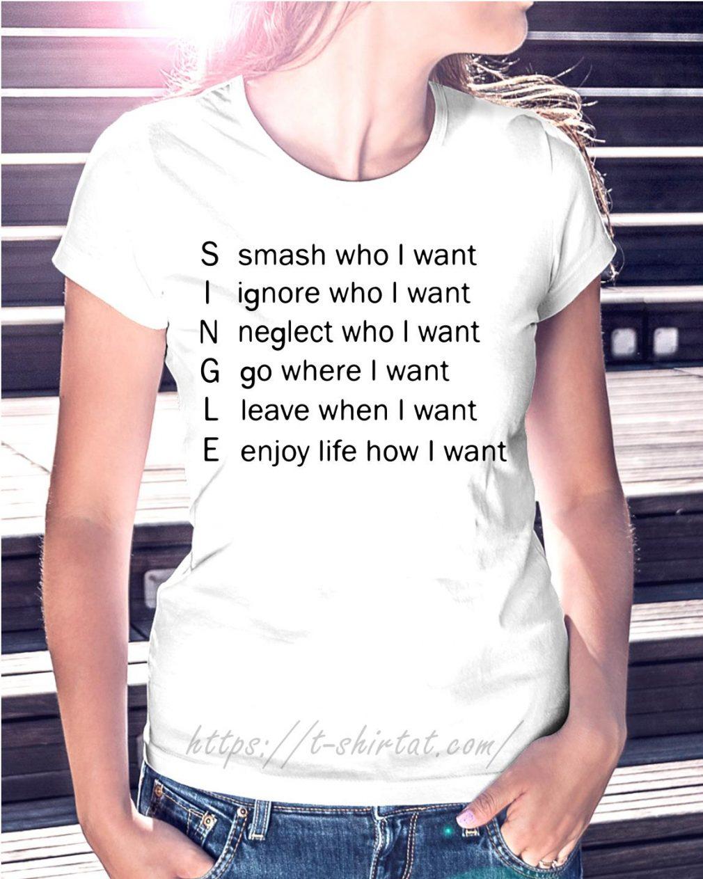 Single smash who I want ignore who I want neglect who I want