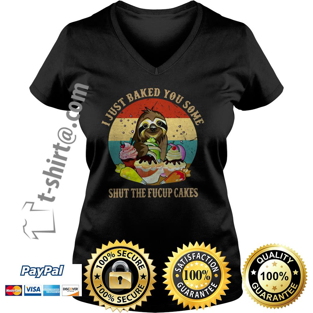 Sloth I just baked you some shut the fucup cakes retro V-neck T-shirt