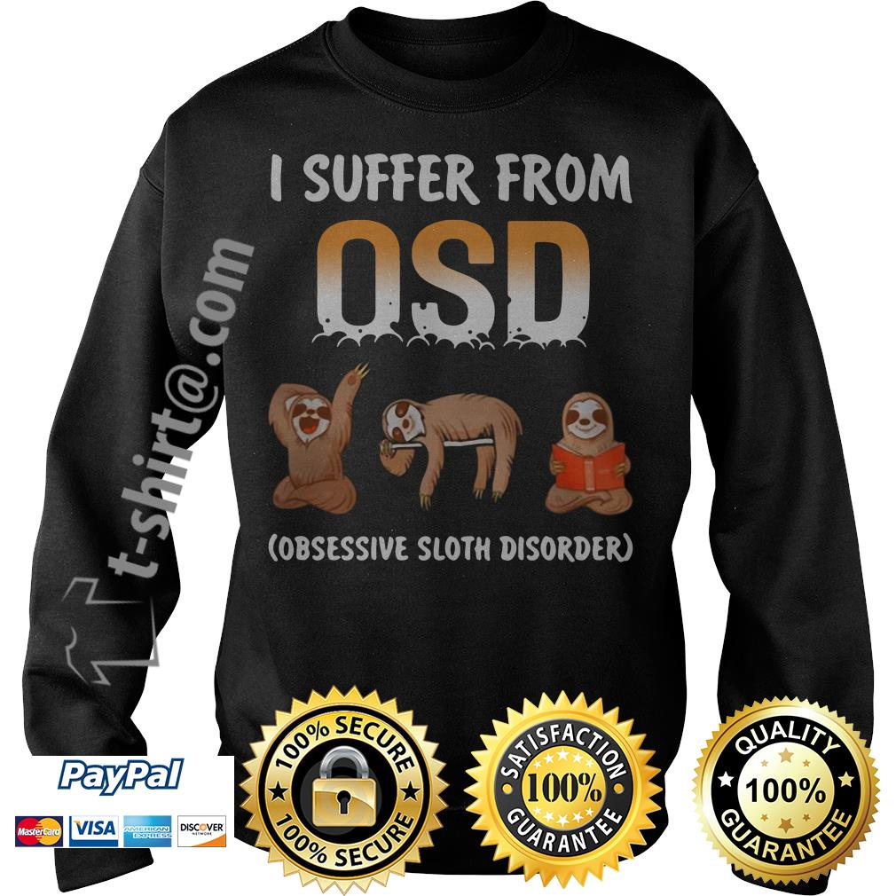 Sloths I suffer from OSD Obsessive sloth disorder Sweater