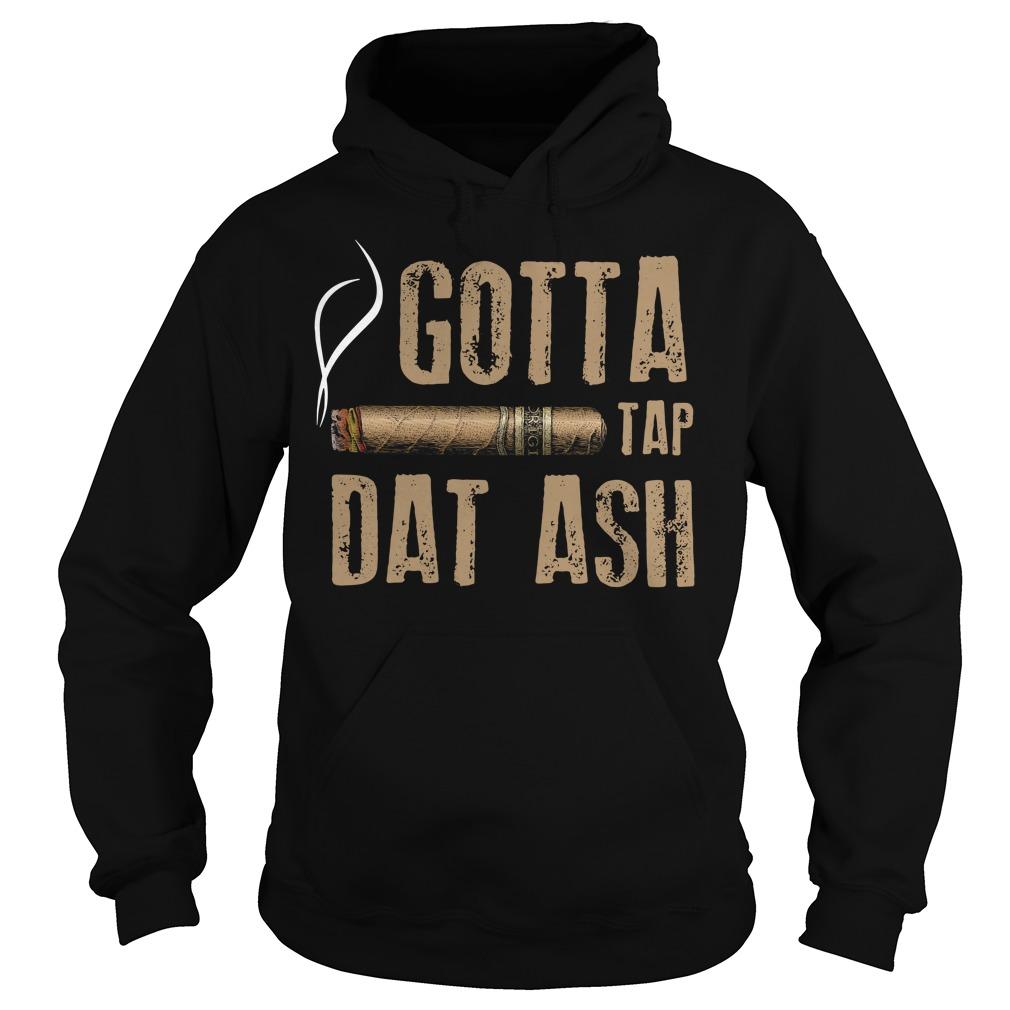 Smoking gotta tap dat ash Hoodie