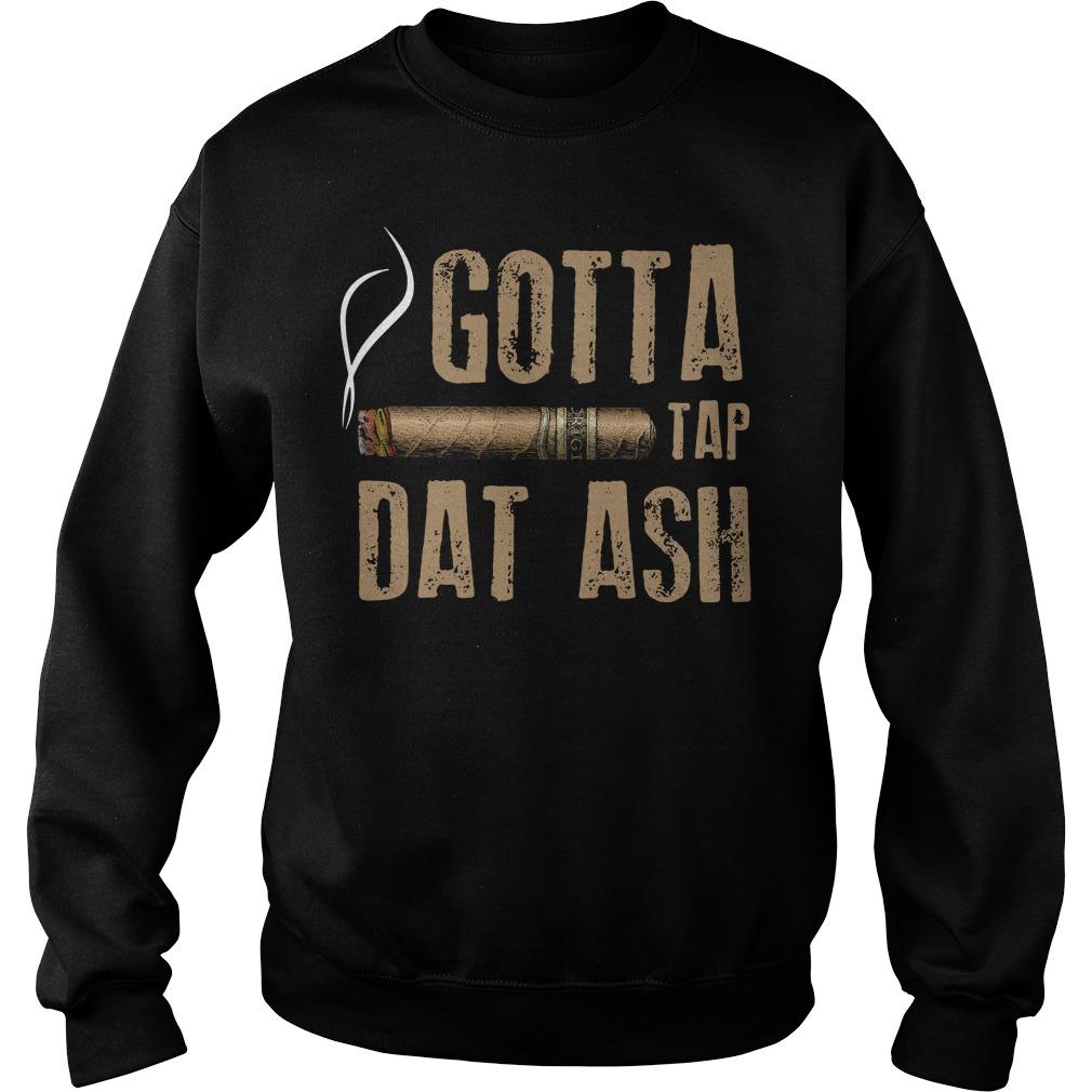 Smoking gotta tap dat ash Sweater
